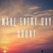 Make Each Day Count – a 30 second poem
